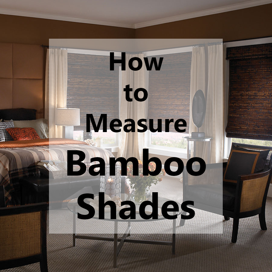 How to Measure Bamboo Shades