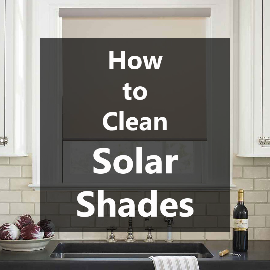 How to Clean Solar Shades