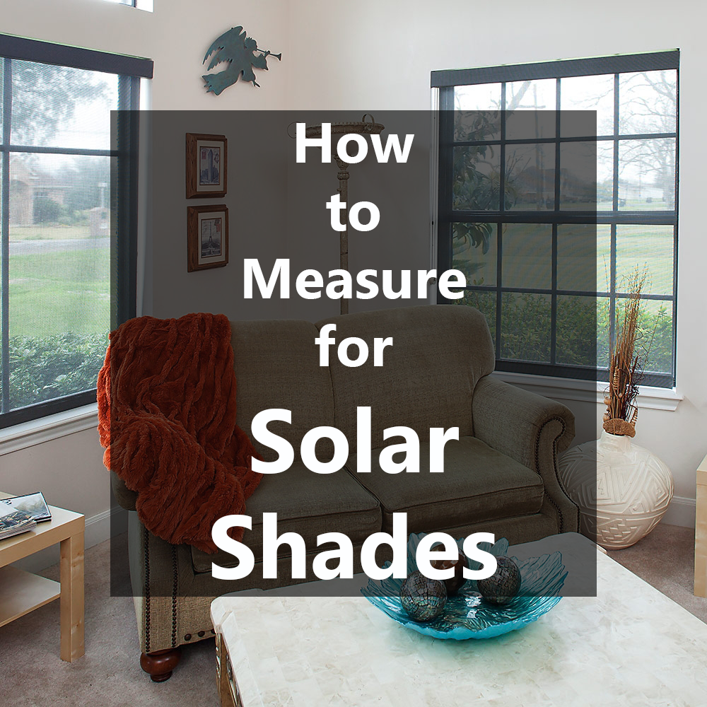 How to Measure for Solar Shades