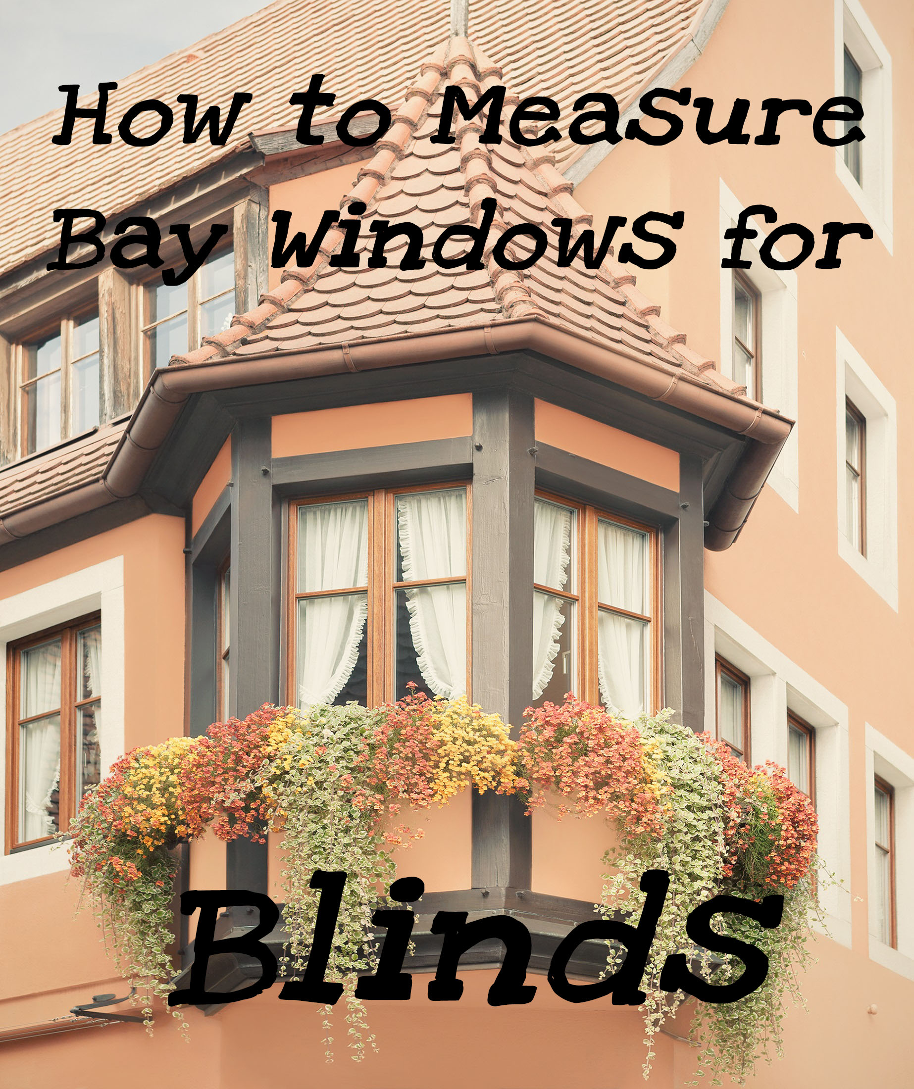 How to Measure Bay Windows for Blinds