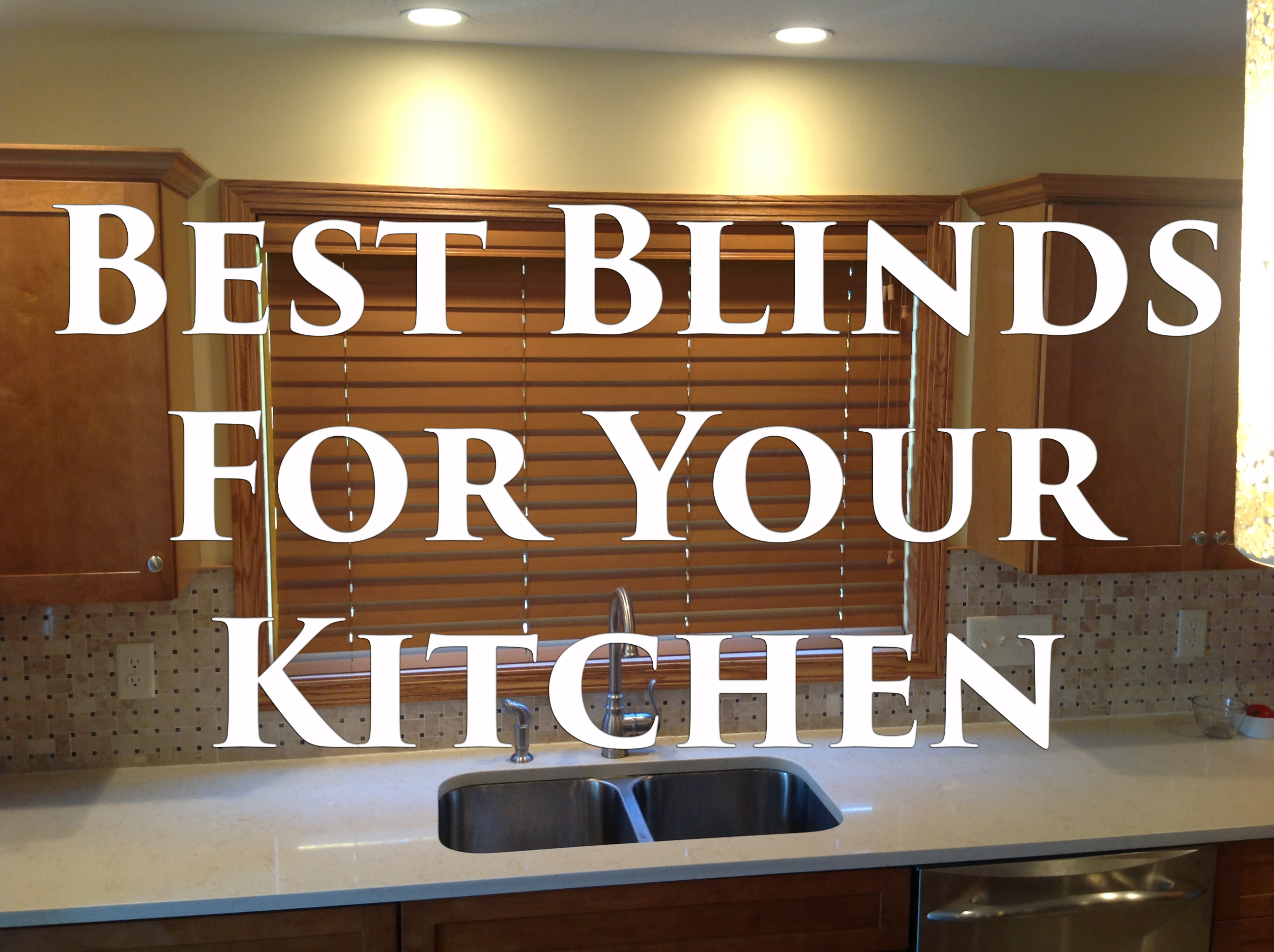Best Blinds for Your Kitchen