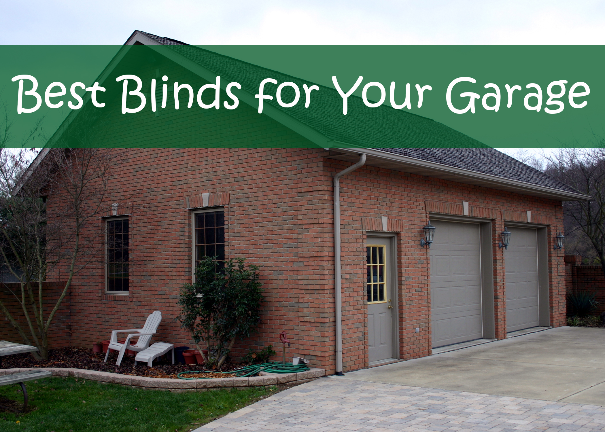 Best Blinds for Your Garage