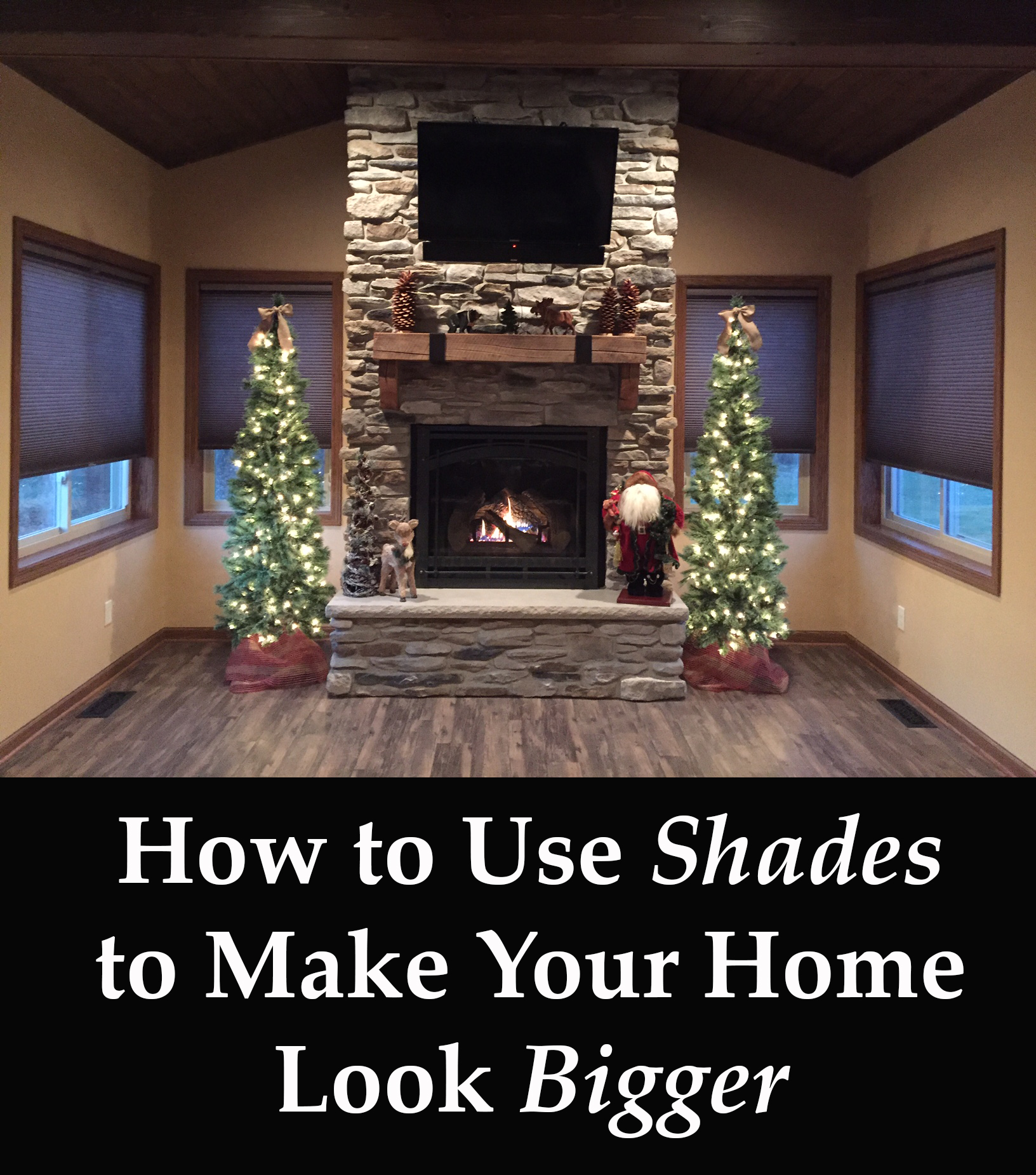 How to Use Shades to Make Your Home Look Bigger