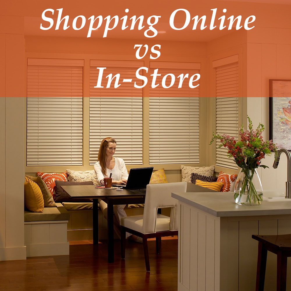 Comparison Shopping – Buying Blinds Online vs In-Store