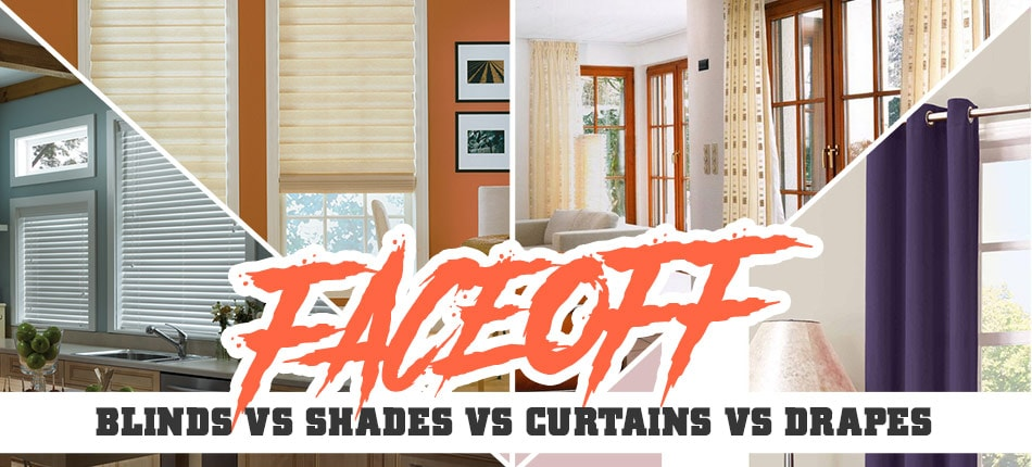 Faceoff: Blinds vs Shades vs Curtains vs Drapes