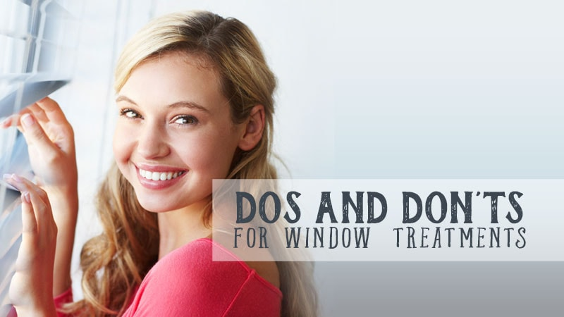 Dos and Don'ts for Window Treatments