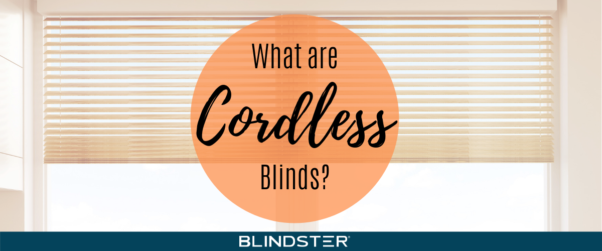 What are Cordless Blinds?