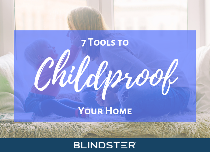 7 Tools to Childproof Your Home