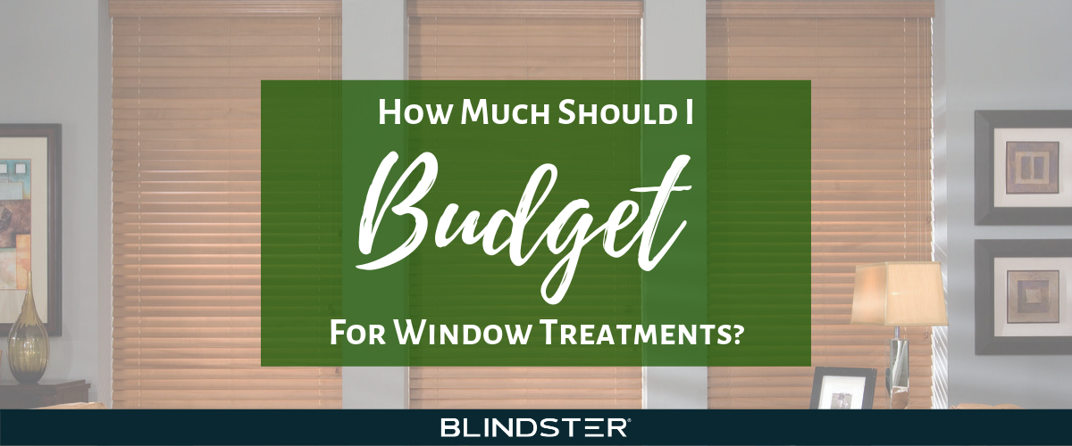 How Much Should I Budget for Window Treatments?