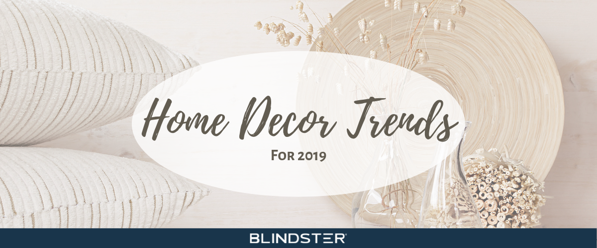 Home Decor Trends for 2019