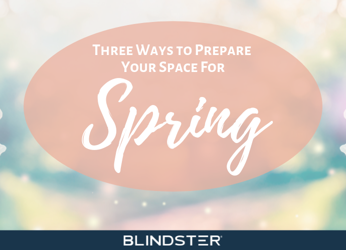 3 Ways to Prepare Your Space for Spring
