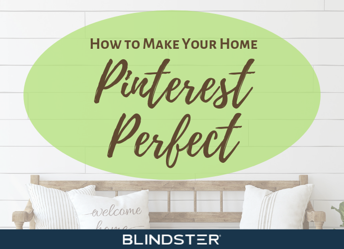 How to Make Your Home Pinterest Perfect
