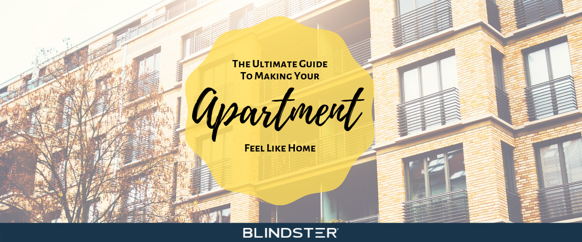 The Ultimate Guide to Making Your Apartment Feel Like Home