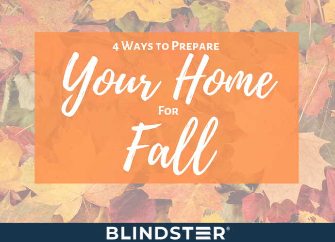 4 Ways to Prepare Your Home for Fall