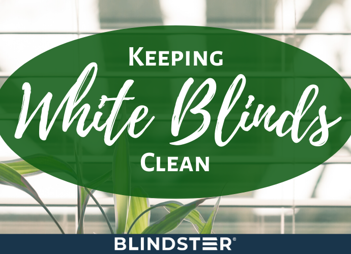 Keeping White Blinds Clean